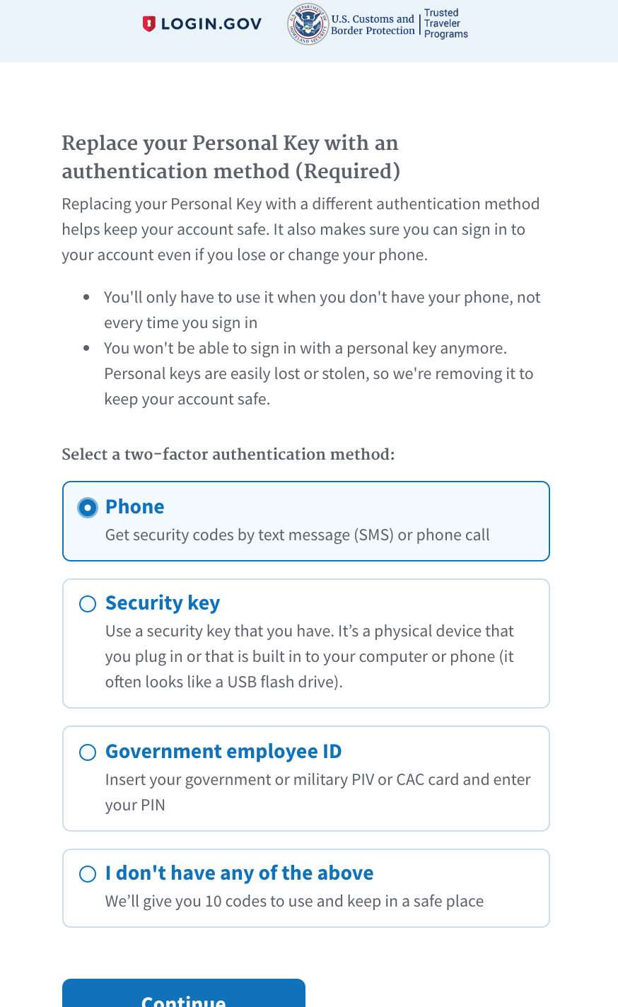 Required upgrade to a new 2FA option. They are: 1) SMS, 2) physical security key, 3) government security key, 4) none of the above and they'll give you 10 codes.